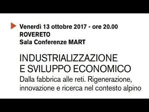 50 anni di PUP   13 ott 2017   MART Rovereto   INDUSTRIALIZZAZIONE E SVILUPPO ECONOMICO