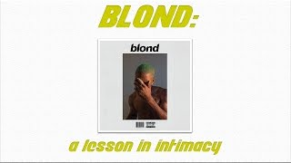 FRANK OCEAN : A LESSON IN INTIMACY