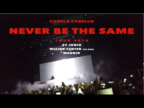 Camila Cabello - Never Be The Same Tour Madrid, Spain (NBTS Tour Full Concert HD)