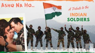 Ashq Na Ho - Holiday Video Song  | A Tribute to the Indian Soldiers | Indian Army Song for Wife