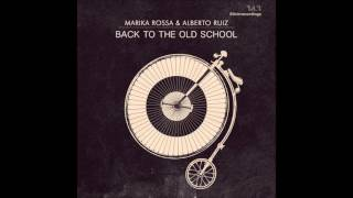 Marika Rossa, Alberto Ruiz - Back to The Old School [Original Stick]