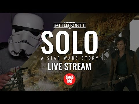 BATTLEFRONT 2 LIVE STREAM - [Recorded: Sep 14, 2018] - Solo: A Star Wars Story thumbnail