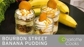 Charlotte Cooks - Bourbon Street Banana Pudding