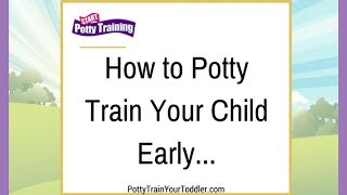 How to Potty Train Your Child Early