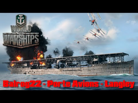 World of WarShips - FR - Les Portes Avions - Langley