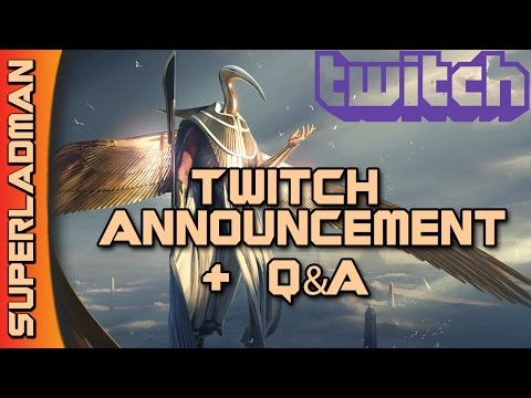 Twitch Announcement and Quick Q&A