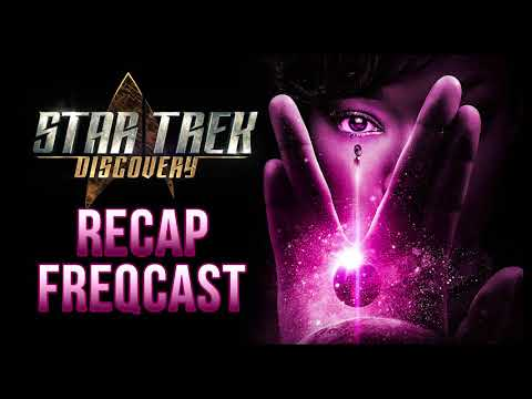 Star Trek Discovery Recap FREQCast | S01 EP15: Will You Take My Hand?