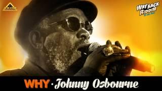 Johnny Osbourne - Why (Way Back Riddim - Akom Records)