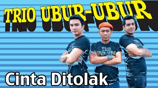 Video Trio Ubur-Ubur - Cinta Ditolak (mp3 Full & Lirik) download MP3, 3GP, MP4, WEBM, AVI, FLV Juli 2018