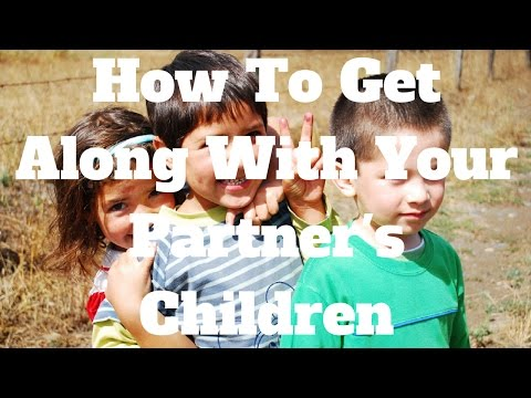 How To Get Along With Your Partner's Children