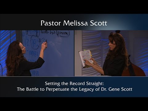 The Battle to Perpetuate the Legacy of Dr. Gene Scott by Pastor Melissa Scott