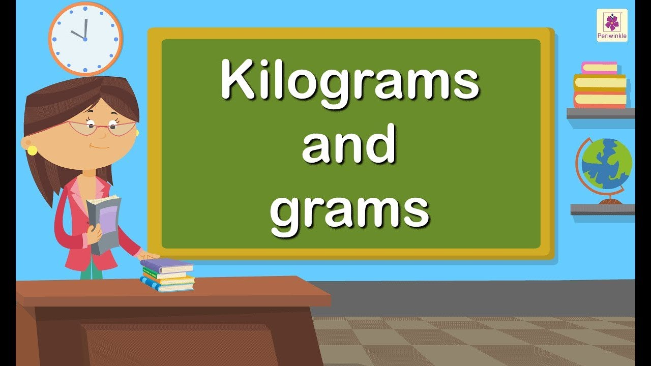 hight resolution of Kilograms and Grams   Maths for Kids   Grade 4   Periwinkle - YouTube