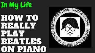 Como Tocar In My Life Solo Beatles Piano Tutorial