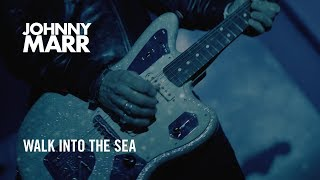 Смотреть клип Johnny Marr - Walk Into The Sea