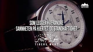 Tidens makt | Soorah Al-Asr | Koranen på norsk | Vers 103:1-8
