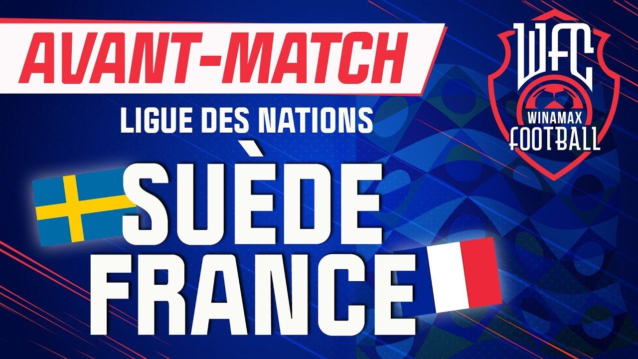 Ligue Des Nations Suede Vs France L Avant Match Football Youtube