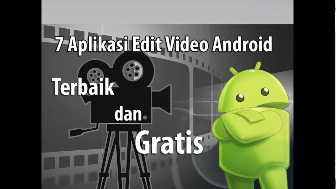 7 Aplikasi Edit Video Youtube Terbaik Untuk Android Yang Sering