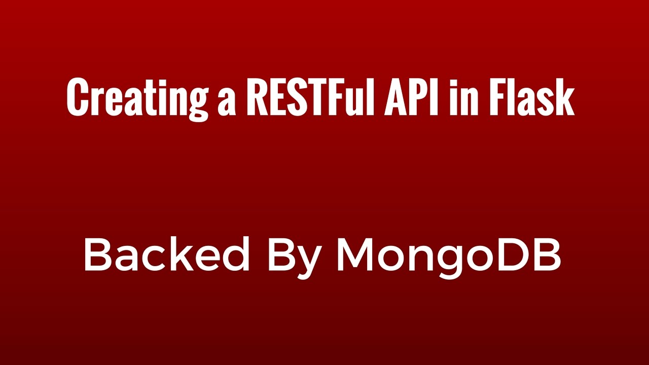 Creating a mongodb backed restful api with python and flask youtube malvernweather Images