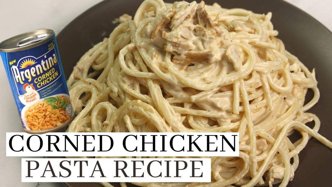 CORNED CHICKEN PASTA RECIPE ( Simple Argentina Corned Chicken Recipe )