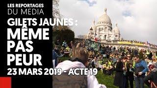 ACTE XIX : MÊME PAS PEUR | GILETS JAUNES