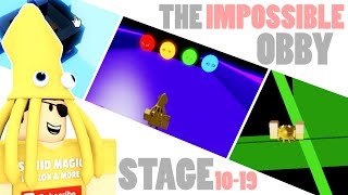 INSANE OBBY!! Stage 10-19 | The Impossible Obby ROBLOX