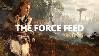 SO MANY NEW GAMES! E3 2015 [The Force Feed]
