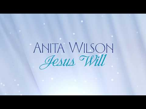 Anita Wilson - Jesus Will [Lyric Video]