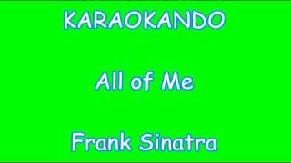 Karaoke Internazionale - All of Me - Frank Sinatra ( Lyrics )