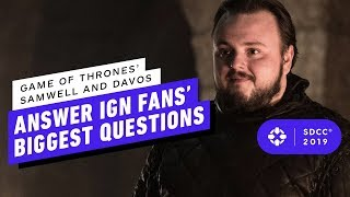 Game of Thrones' Samwell and Davos Answer IGN Fans' Biggest Questions - Comic Con 2019