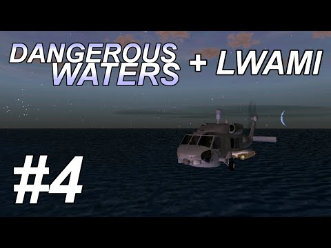 Dangerous Waters + LWAMI: First Salvo (4/4) MH-60 Seahawk