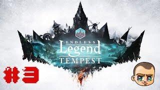 [FR] Endless Legend Tempest - troisième province  - Ep.3