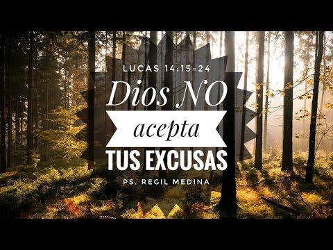 """""""Dios no acepta tus excusas"""" (Lucas 14:15-24) - Ps. Regil Medina"""