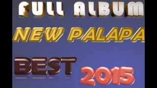 FULL ALBUM NEW PALLAPA _BEST 2015