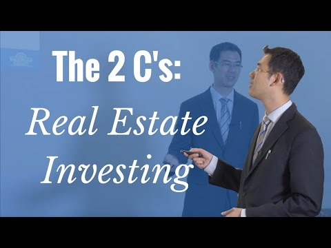 The 2 C's In Real Estate Investing Basics - Vancouver Real Estate