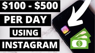 HOW TO MAKE MONEY ON INSTAGRAM RIGHT NOW! ($100-500 PER DAY 2018)