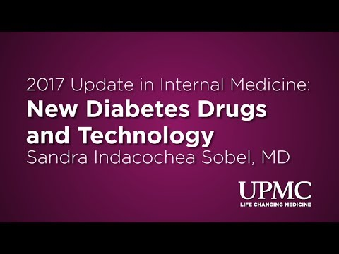 2017 Update in Internal Medicine - New Diabetes Drugs and Technology