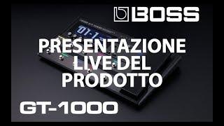 BOSS GT-1000 PRESENTAZIONE LIVE DEL PRODOTTO