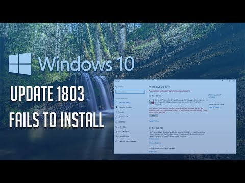 Windows 10 Update 1803 Fails to Install Solution - WORKS 100%!