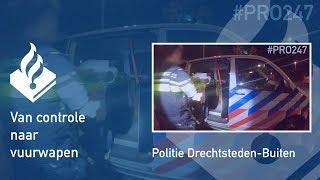 Politie #PRO247 van controle naar vuurwapen