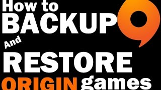 How to backup and restore games on Origin