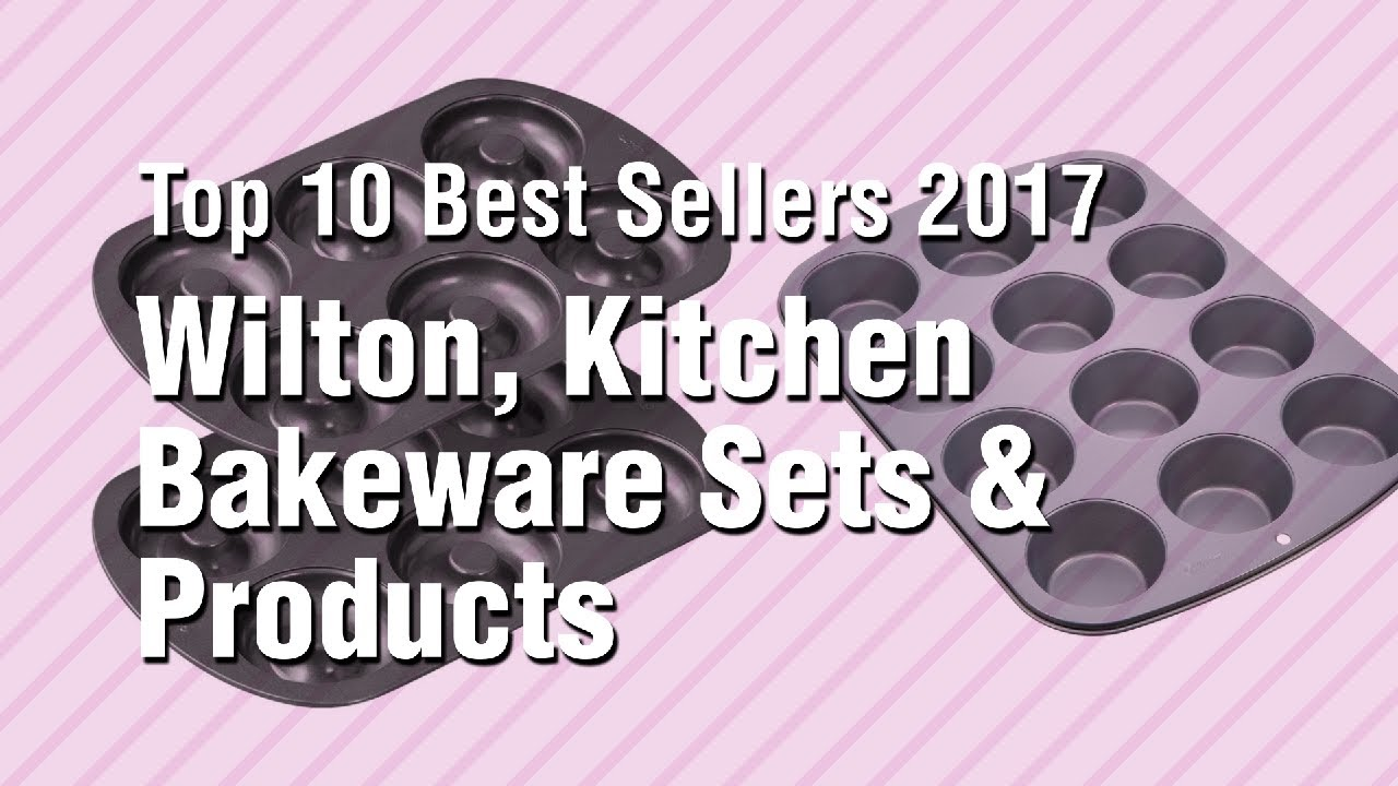 Wilton kitchen bakeware sets products top 10 best sellers 2017