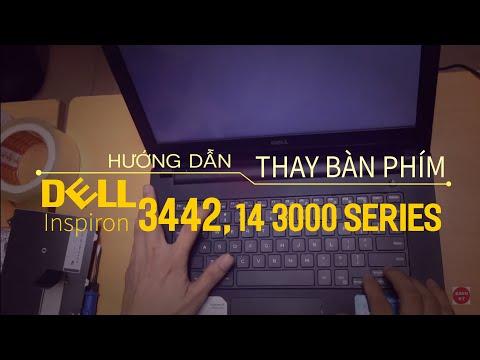Hướng dẫn thay bàn phím Dell 3442, N3442, 14 3000 series