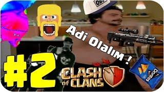 Clash of Clans #2 - Adi Olalım! [Turkish MLG]