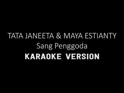 TATA JANEETA Feat MAIA ESTIANTY - Sang Penggoda (karaoke Lirik Tanpa Vokal)