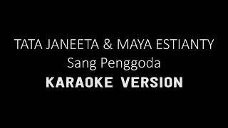 Download Mp3 Tata Janeeta Feat Maia Estianty - Sang Penggoda  Karaoke Lirik Tanpa Vokal