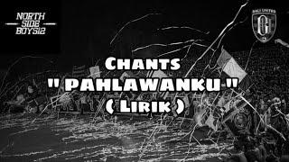 "CHANTS BALI UNITED "" PAHLAWANKU "" ( LIRIK)"