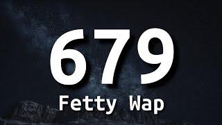 Fetty Wap - 679 (Lyrics) feat. Monty | I got a Glock in my Rari 17 shots no 38 [Tiktok Song]