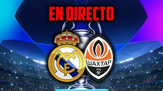 EN DIRECTO : REAL MADRID VS SHAKHTAR DONETSK · EN VIVO REACCIONANDO A LA CHAMPIONS LEAGUE