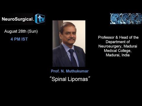 Prof.  N.  MuthuKumar: Spinal Lipomas