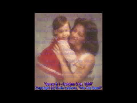 ''Jenny & I - October 31st, 1986'' - Copyright (c) 1986 Ernie Leblanc, ''Into the Bass!''